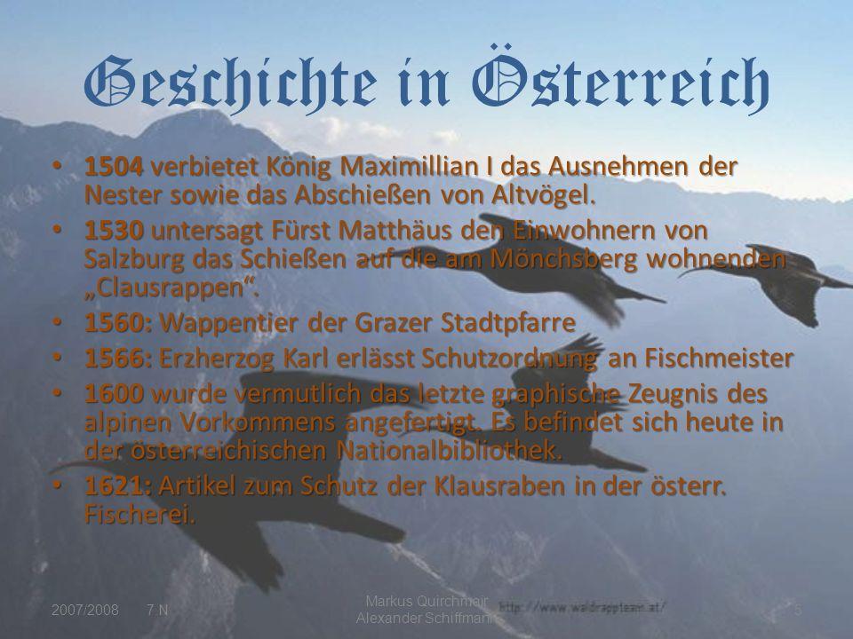 Geschichte in Österreich 1504 verbietet König Maximillian I das Ausnehmen der Nester sowie das Abschießen von Altvögel.