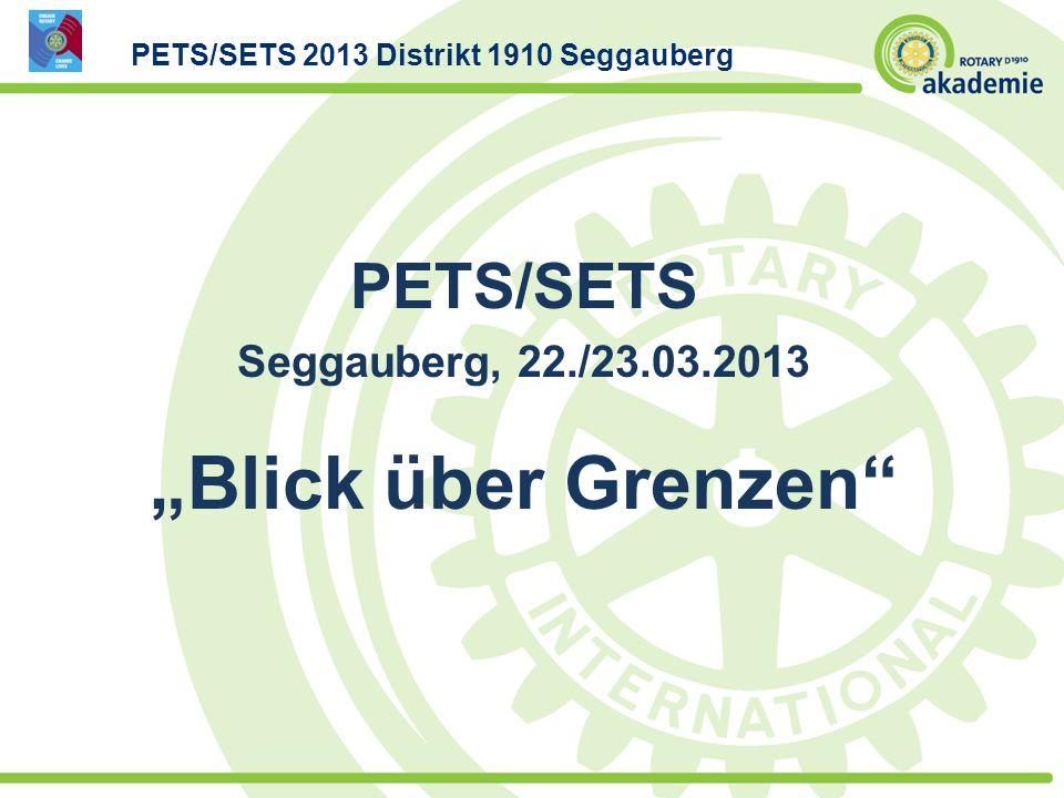PETS/SETS Seggauberg, 22./23.03.2013 Blick über Grenzen PETS/SETS 2013 Distrikt 1910 Seggauberg