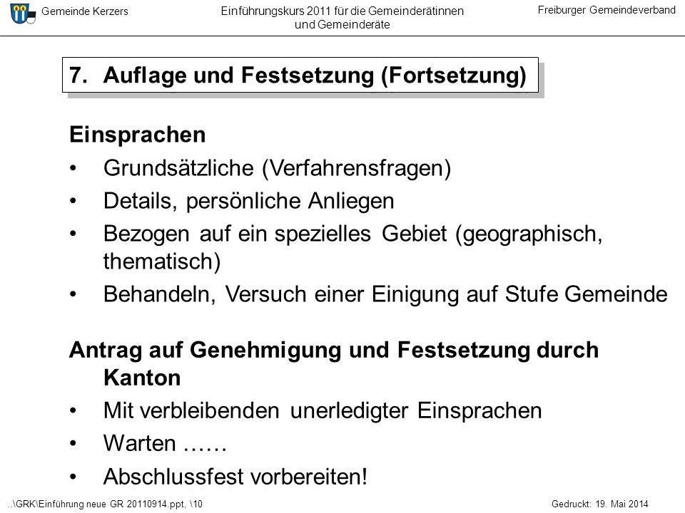 ..\GRK\Einführung neue GR 20110914.ppt, \10 Gemeinde Kerzers Freiburger Gemeindeverband Gedruckt: 19. Mai 2014 Einführungskurs 2011 für die Gemeinderä