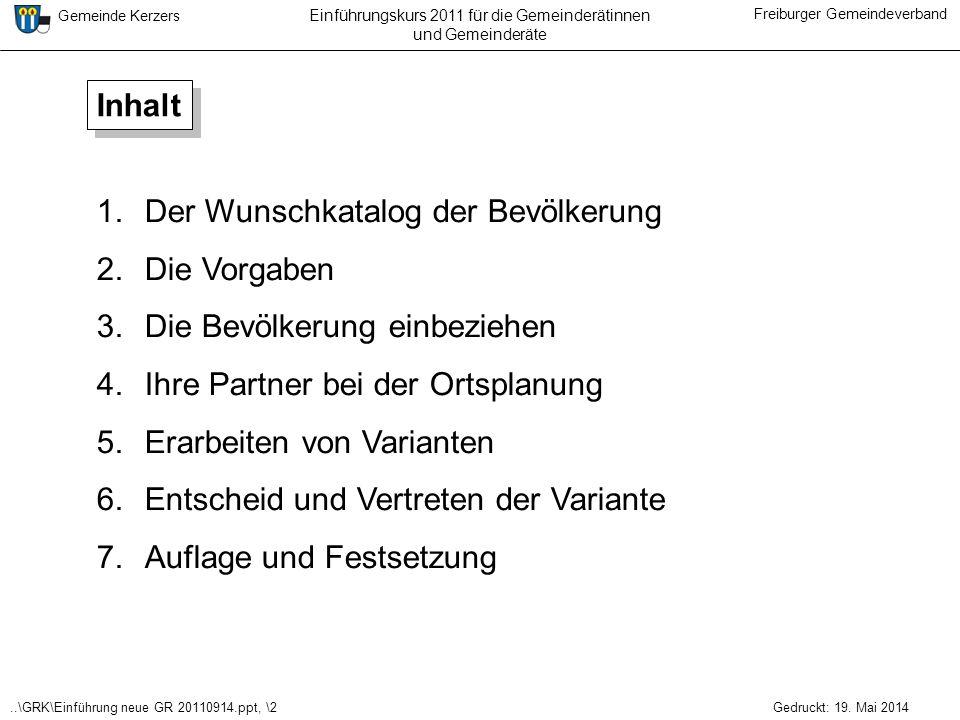 ..\GRK\Einführung neue GR 20110914.ppt, \2 Gemeinde Kerzers Freiburger Gemeindeverband Gedruckt: 19. Mai 2014 Einführungskurs 2011 für die Gemeinderät
