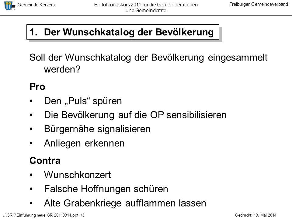 ..\GRK\Einführung neue GR 20110914.ppt, \3 Gemeinde Kerzers Freiburger Gemeindeverband Gedruckt: 19. Mai 2014 Einführungskurs 2011 für die Gemeinderät