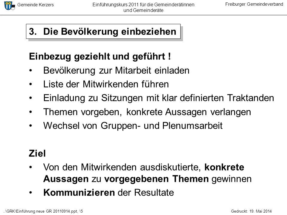 ..\GRK\Einführung neue GR 20110914.ppt, \5 Gemeinde Kerzers Freiburger Gemeindeverband Gedruckt: 19. Mai 2014 Einführungskurs 2011 für die Gemeinderät