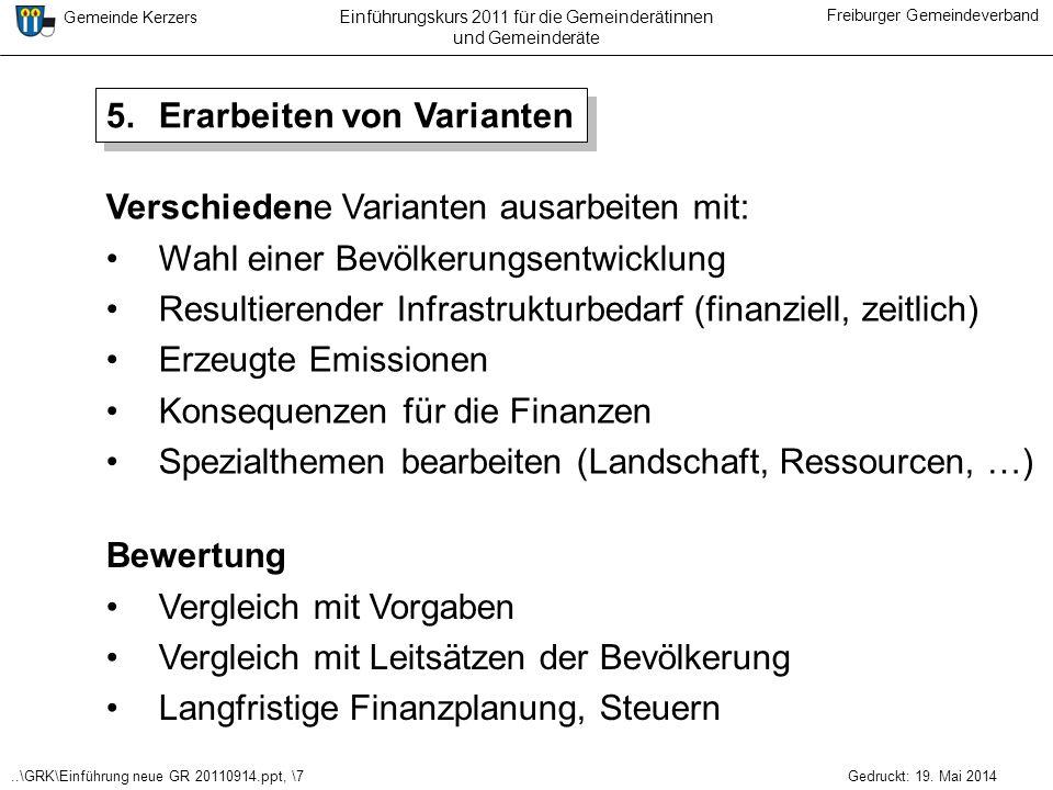 ..\GRK\Einführung neue GR 20110914.ppt, \7 Gemeinde Kerzers Freiburger Gemeindeverband Gedruckt: 19. Mai 2014 Einführungskurs 2011 für die Gemeinderät