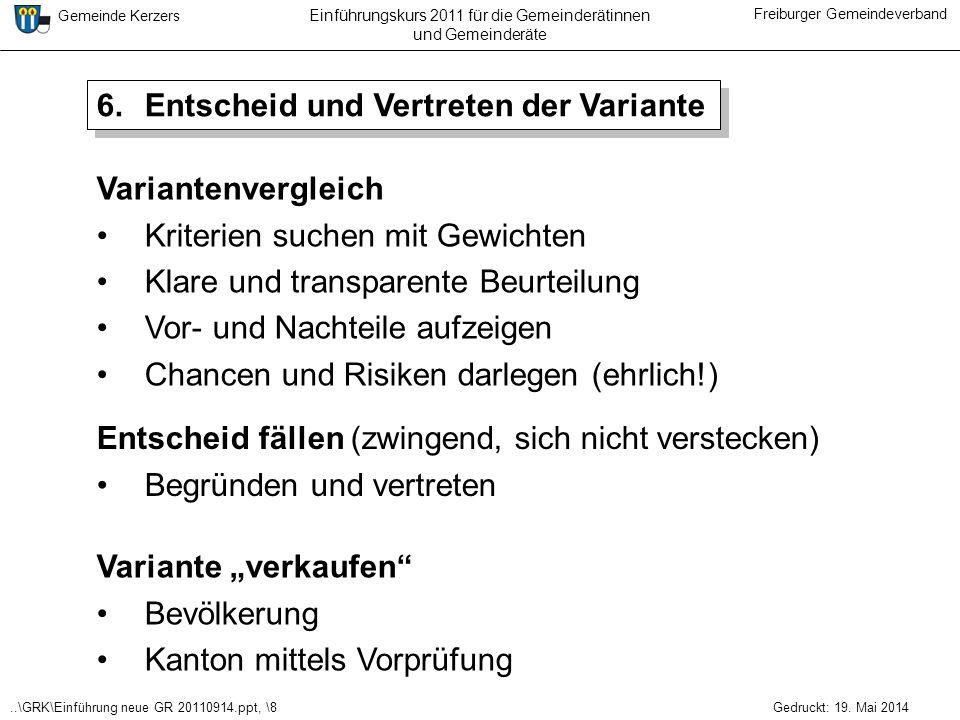 ..\GRK\Einführung neue GR 20110914.ppt, \8 Gemeinde Kerzers Freiburger Gemeindeverband Gedruckt: 19. Mai 2014 Einführungskurs 2011 für die Gemeinderät