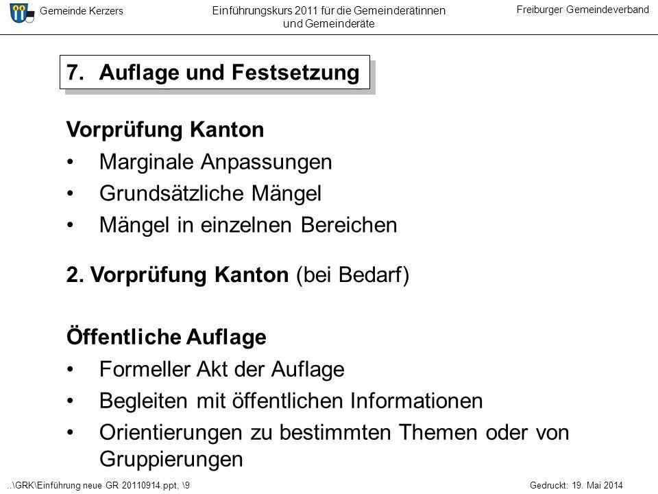 ..\GRK\Einführung neue GR 20110914.ppt, \9 Gemeinde Kerzers Freiburger Gemeindeverband Gedruckt: 19. Mai 2014 Einführungskurs 2011 für die Gemeinderät