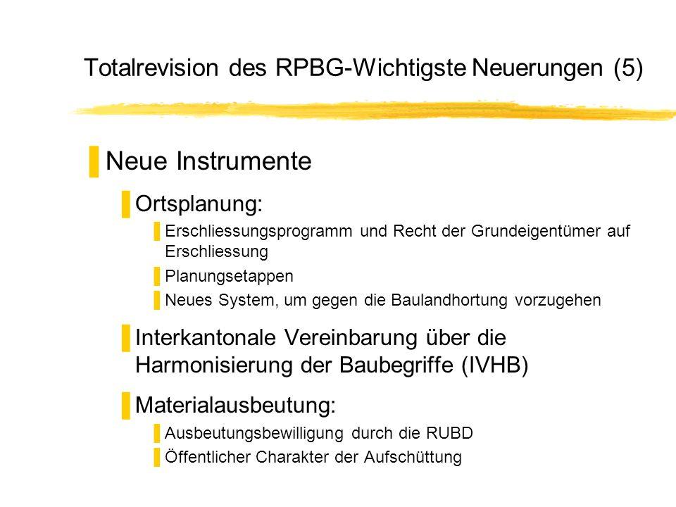 Totalrevision des RPBG-Wichtigste Neuerungen (5) Neue Instrumente Ortsplanung: Erschliessungsprogramm und Recht der Grundeigentümer auf Erschliessung