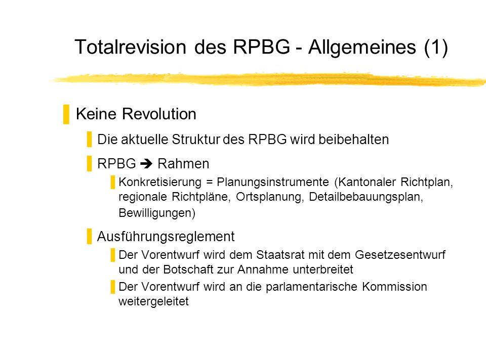 Totalrevision des RPBG - Allgemeines (1) Keine Revolution Die aktuelle Struktur des RPBG wird beibehalten RPBG Rahmen Konkretisierung = Planungsinstru