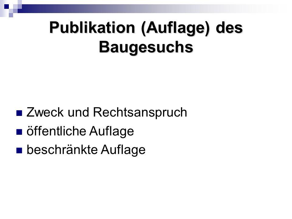 Publikation (Auflage) des Baugesuchs Zweck und Rechtsanspruch öffentliche Auflage beschränkte Auflage