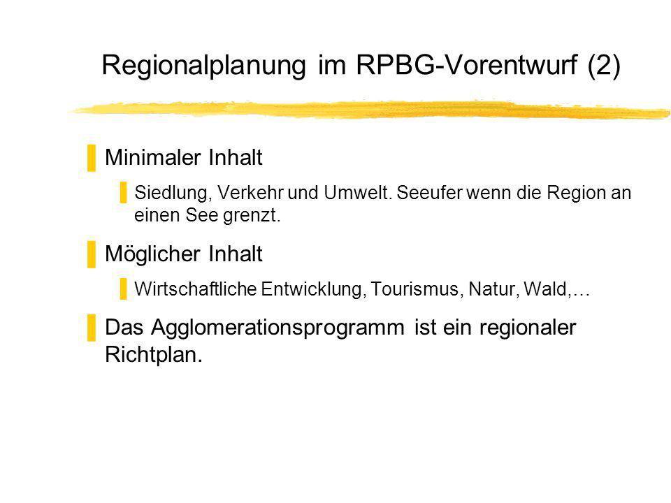 Regionalplanung im RPBG-Vorentwurf (2) Minimaler Inhalt Siedlung, Verkehr und Umwelt.