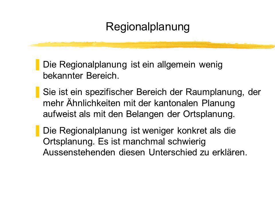 Regionalplanung Die Regionalplanung ist ein allgemein wenig bekannter Bereich.