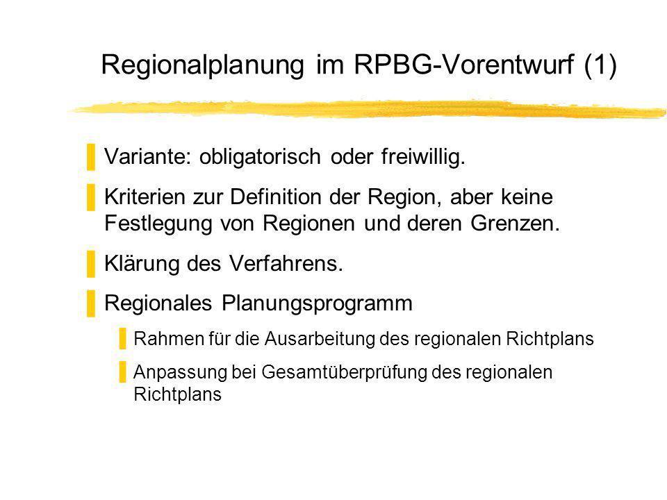 Regionalplanung im RPBG-Vorentwurf (1) Variante: obligatorisch oder freiwillig.