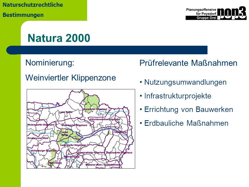 Naturschutzrechtliche Bestimmungen Natura 2000 Nominierung: Weinviertler Klippenzone Prüfrelevante Maßnahmen Nutzungsumwandlungen Infrastrukturprojekte Errichtung von Bauwerken Erdbauliche Maßnahmen