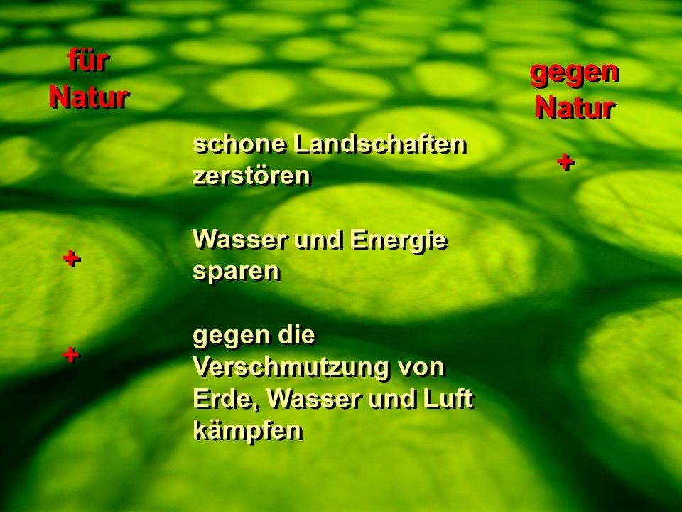 schone Landschaften zerstören Wasser und Energie sparen gegen die Verschmutzung von Erde, Wasser und Luft kämpfen schone Landschaften zerstören Wasser und Energie sparen gegen die Verschmutzung von Erde, Wasser und Luft kämpfen für Natur gegen Natur + + + + + +