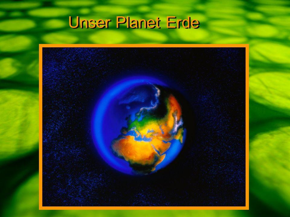 Unser Planet Erde