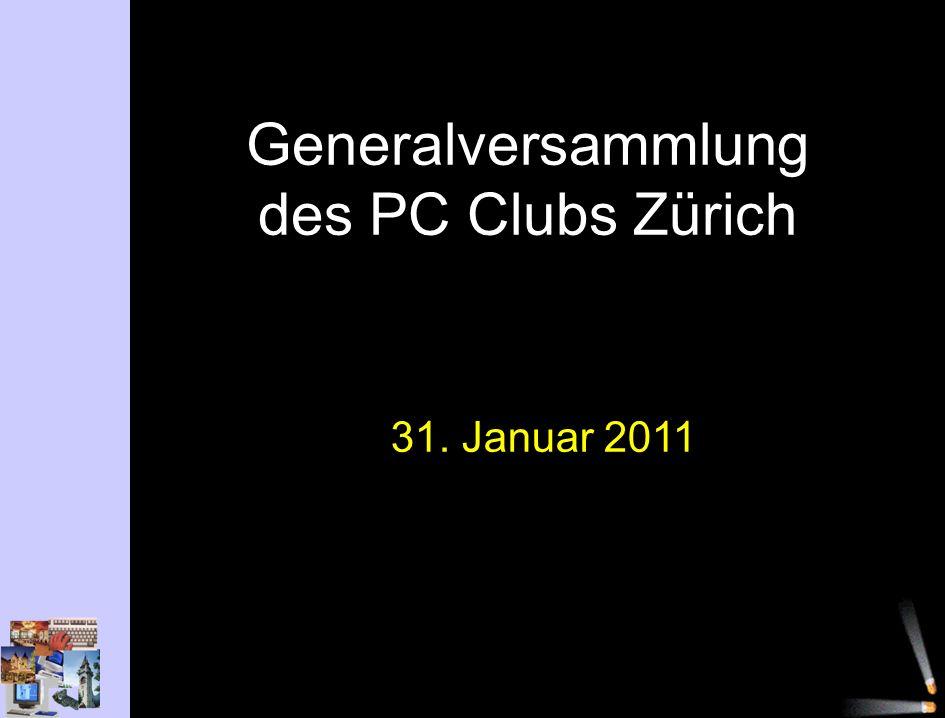 Generalversammlung des PC Clubs Zürich 31. Januar 2011