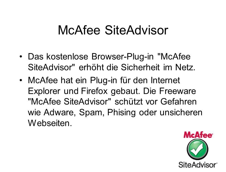 McAfee SiteAdvisor Das kostenlose Browser-Plug-in McAfee SiteAdvisor erhöht die Sicherheit im Netz.