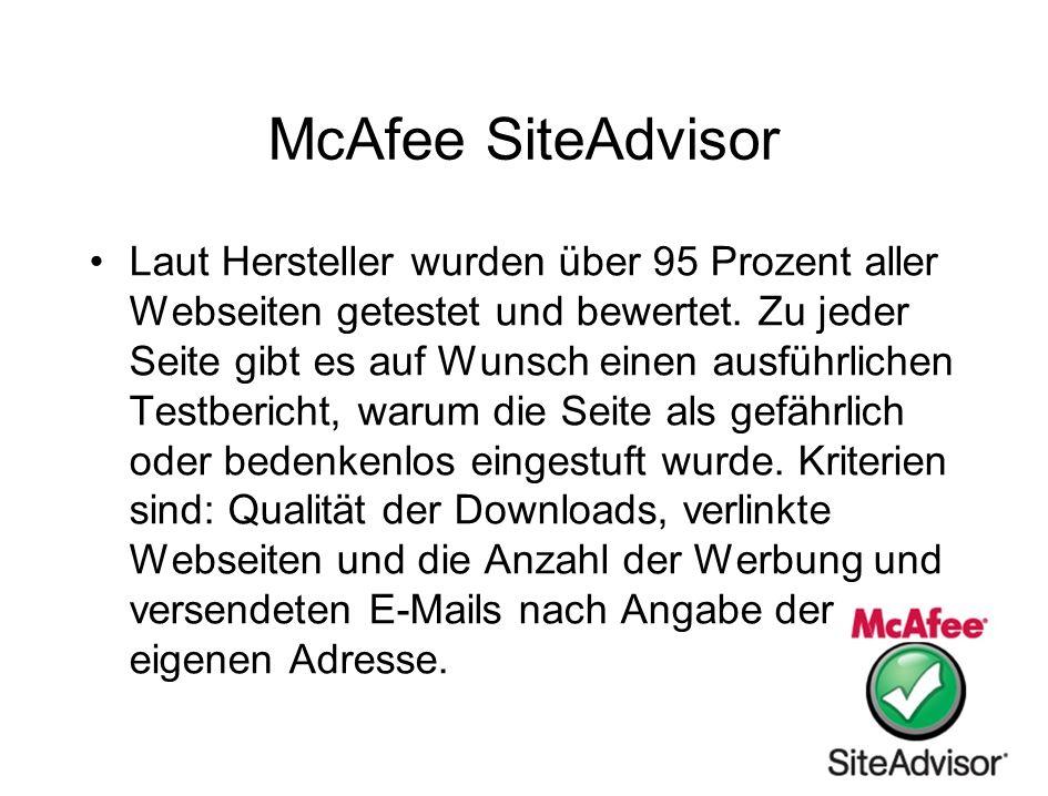 McAfee SiteAdvisor Laut Hersteller wurden über 95 Prozent aller Webseiten getestet und bewertet. Zu jeder Seite gibt es auf Wunsch einen ausführlichen