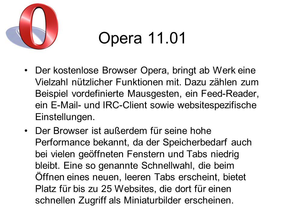 Opera 11.01 Der kostenlose Browser Opera, bringt ab Werk eine Vielzahl nützlicher Funktionen mit.