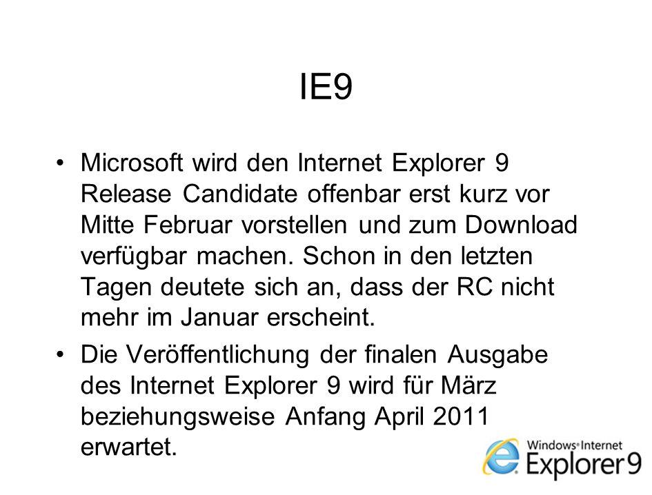 IE9 Microsoft wird den Internet Explorer 9 Release Candidate offenbar erst kurz vor Mitte Februar vorstellen und zum Download verfügbar machen.