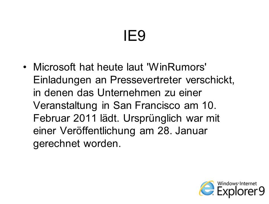 IE9 Microsoft hat heute laut WinRumors Einladungen an Pressevertreter verschickt, in denen das Unternehmen zu einer Veranstaltung in San Francisco am 10.