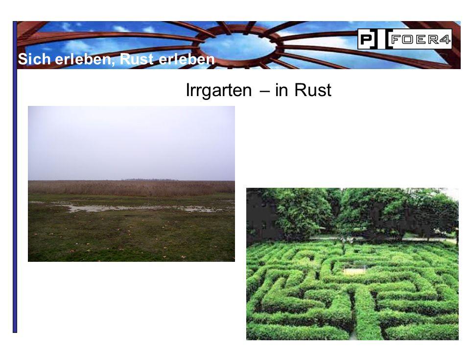 Irrgarten – in Rust Sich erleben, Rust erleben