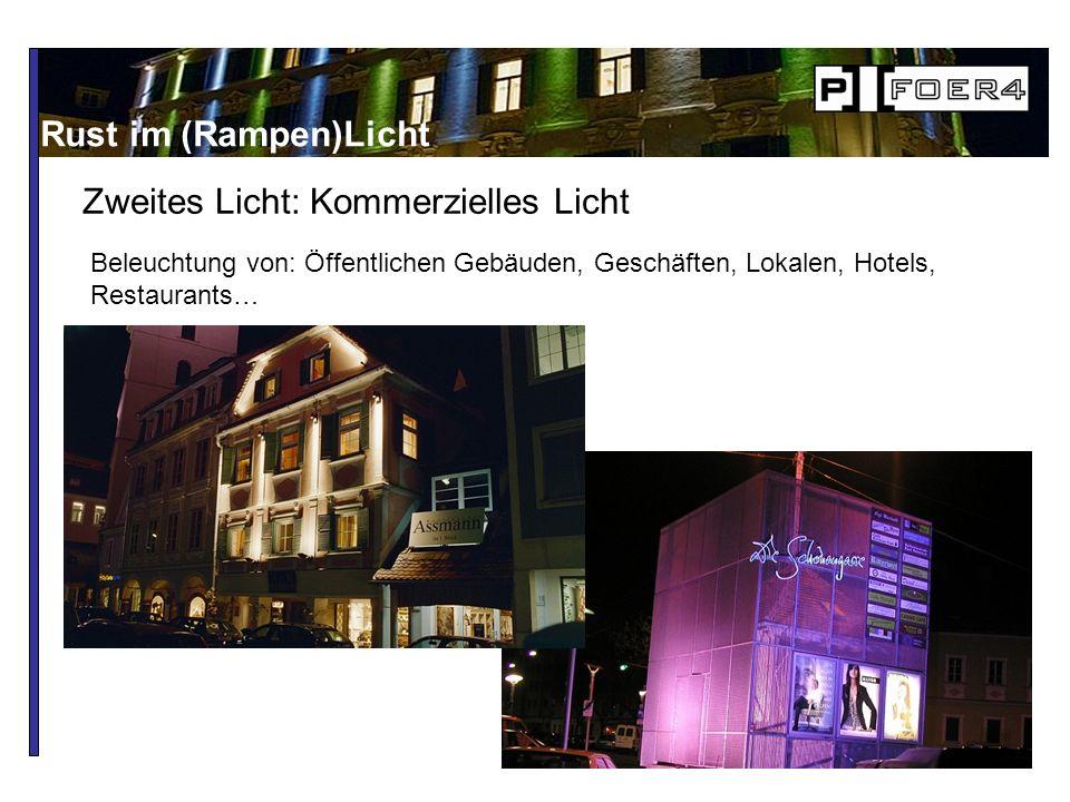 Rust im (Rampen)Licht Zweites Licht: Kommerzielles Licht Beleuchtung von: Öffentlichen Gebäuden, Geschäften, Lokalen, Hotels, Restaurants…
