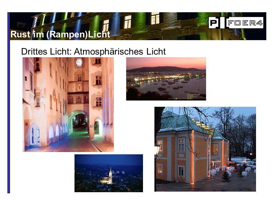 Rust im (Rampen)Licht Drittes Licht: Atmosphärisches Licht