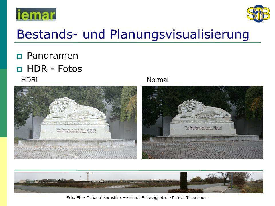 Felix Etl – Tatiana Murashko – Michael Schweighofer - Patrick Traunbauer Bestands- und Planungsvisualisierung Panoramen HDR - Fotos HDRINormal