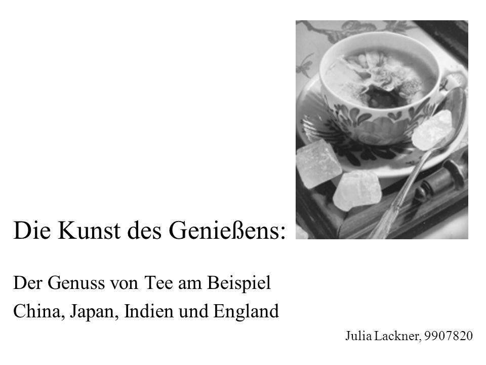Die Kunst des Genießens: Der Genuss von Tee am Beispiel China, Japan, Indien und England Julia Lackner, 9907820