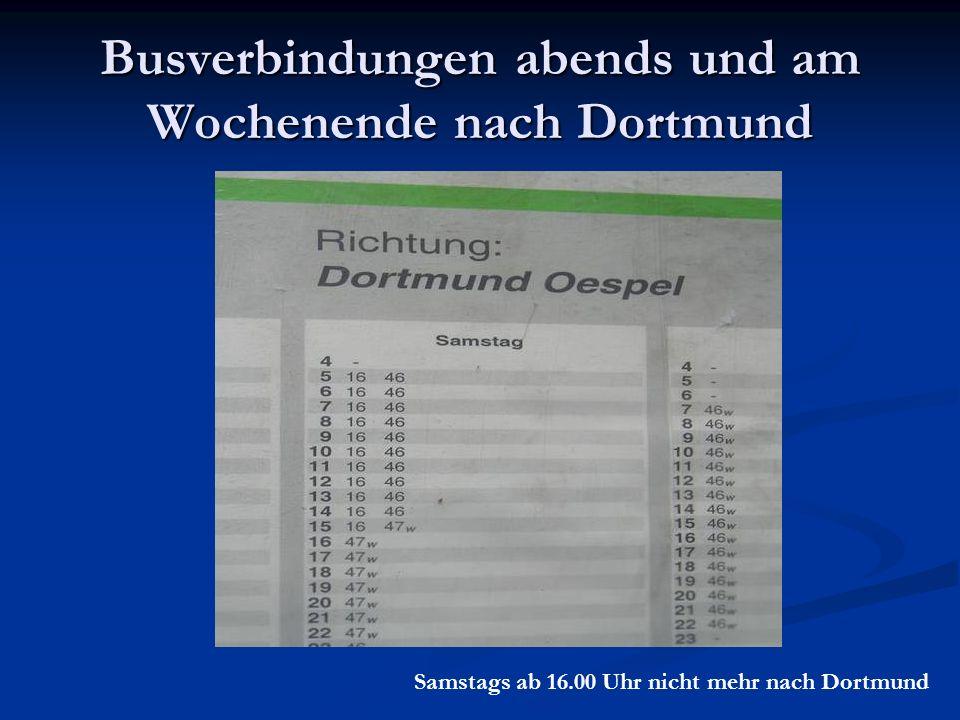 Busverbindungen abends und am Wochenende nach Dortmund Samstags ab 16.00 Uhr nicht mehr nach Dortmund