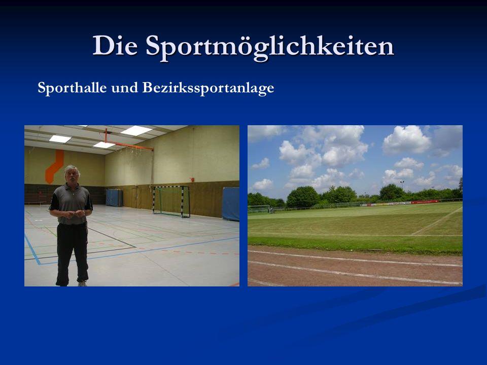 Die Sportmöglichkeiten Sporthalle und Bezirkssportanlage