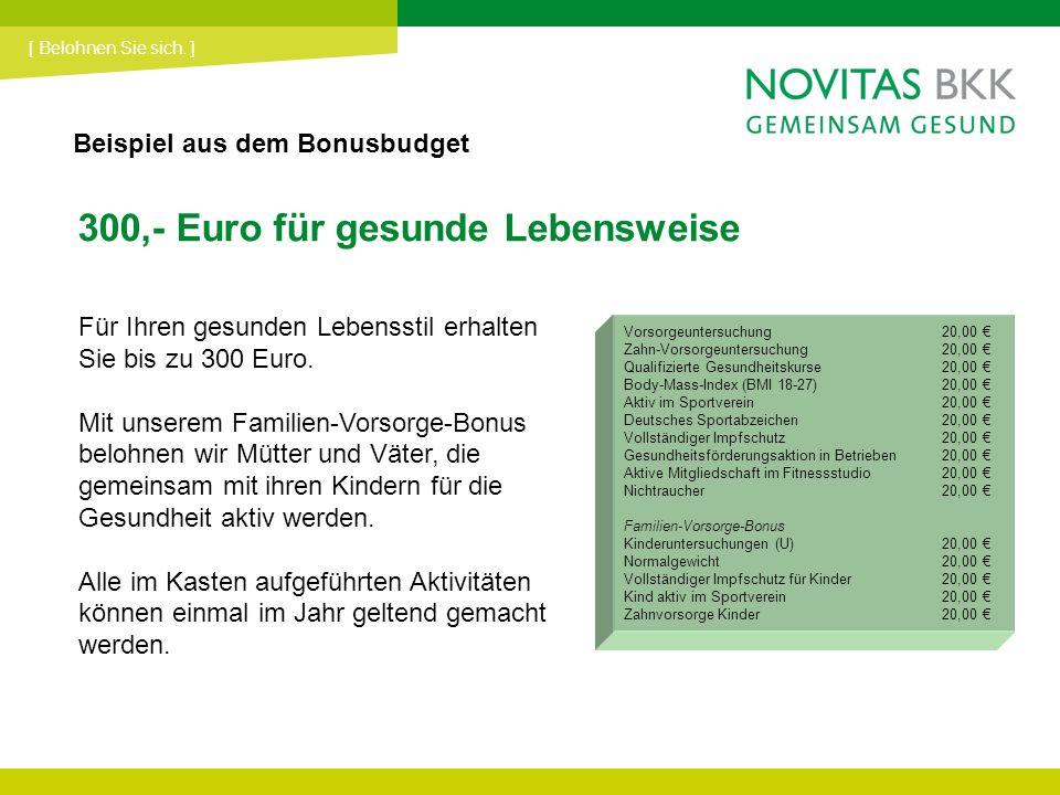 300,- Euro für gesunde Lebensweise Für Ihren gesunden Lebensstil erhalten Sie bis zu 300 Euro. Mit unserem Familien-Vorsorge-Bonus belohnen wir Mütter