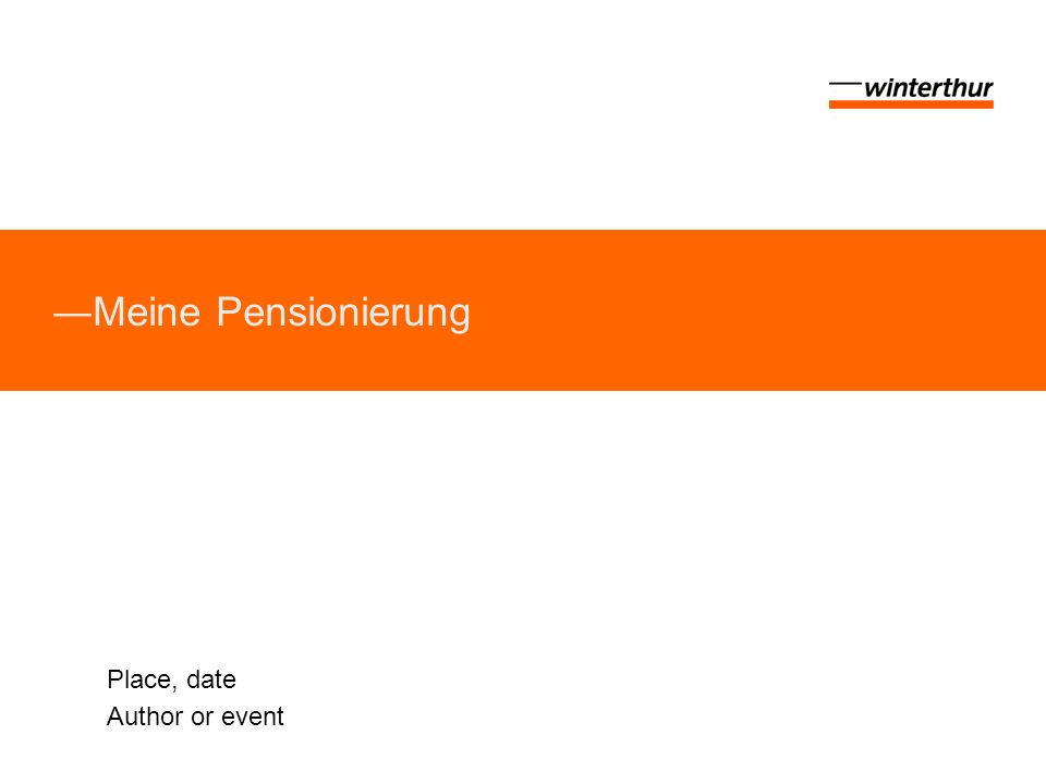 Meine Pensionierung Place, date Author or event
