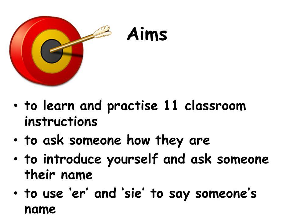 1) Geht in der Klasse herum 2) Schüttelt jemandem die Hand 3) Stellt euch eurem Partner vor