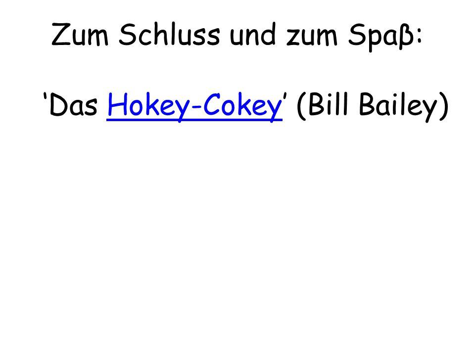 Zum Schluss und zum Spaβ: Das Hokey-Cokey (Bill Bailey)Hokey-Cokey
