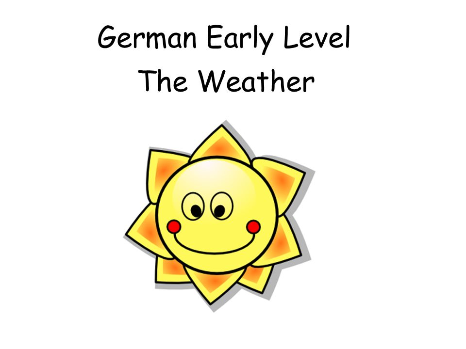 Embedding the language Ask what the weather is like in German at the start of everyday along with the date.