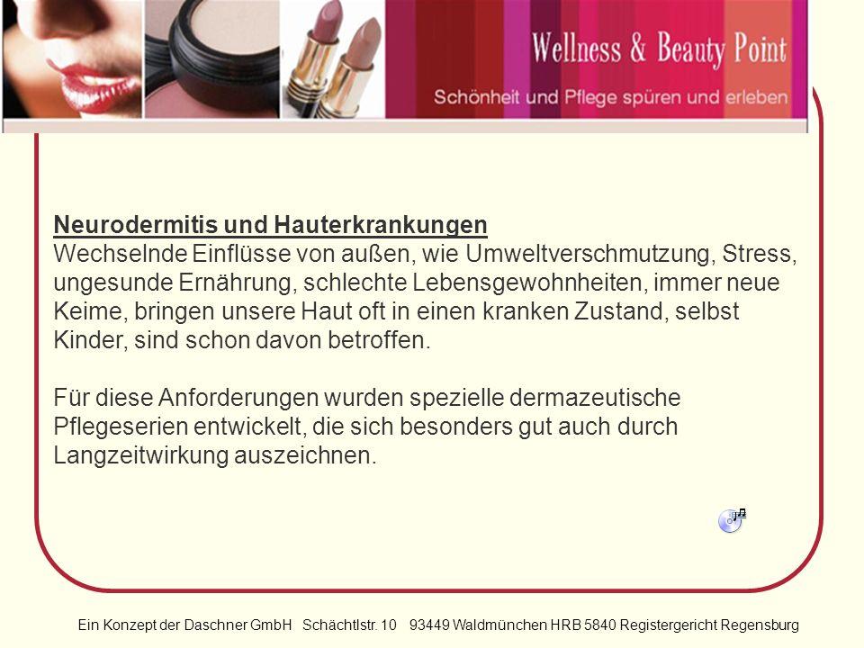 Ein Konzept der Daschner GmbH Schächtlstr. 10 93449 Waldmünchen HRB 5840 Registergericht Regensburg Straffer Busen, feste Oberschenkel, Cellulite & Co