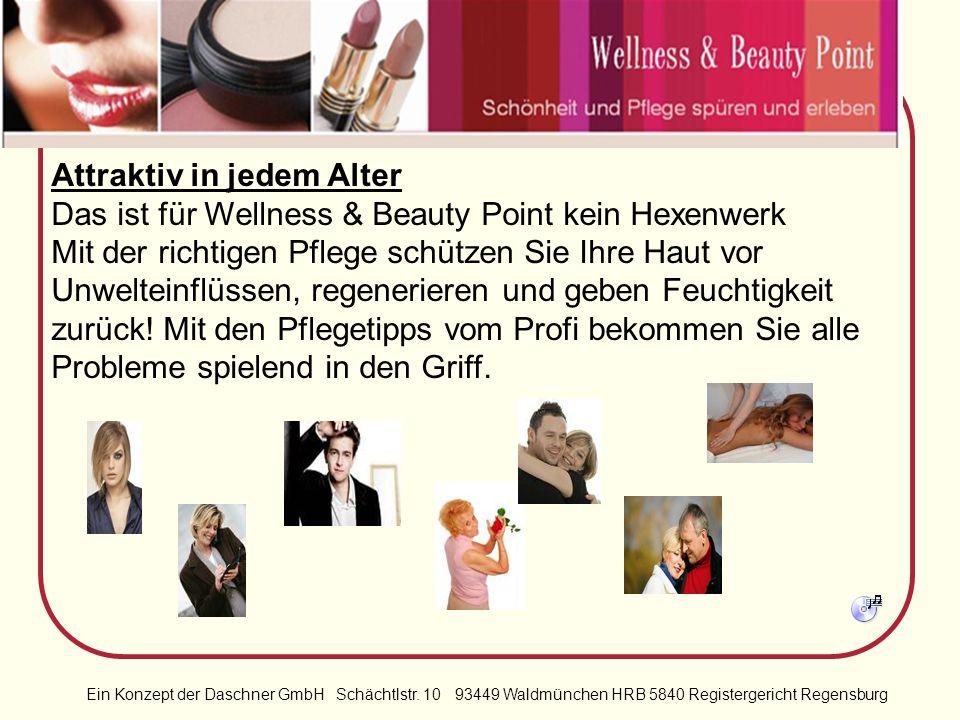 Ein Konzept der Daschner GmbH Schächtlstr. 10 93449 Waldmünchen HRB 5840 Registergericht Regensburg Männer Auch Männer gewinnen, wenn Sie gut und gepf