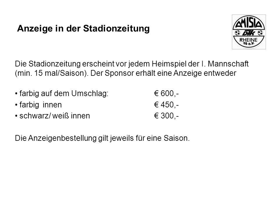 Anzeige in der Stadionzeitung Die Stadionzeitung erscheint vor jedem Heimspiel der I.
