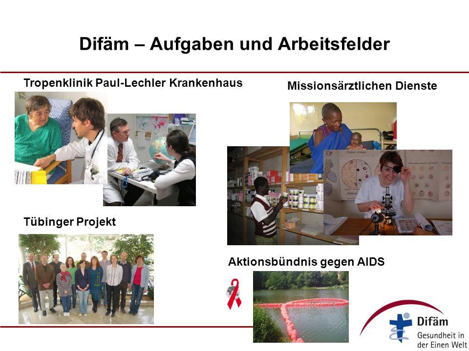 Difäm – Aufgaben und Arbeitsfelder Tropenklinik Paul-Lechler Krankenhaus Missionsärztlichen Dienste Tübinger Projekt Aktionsbündnis gegen AIDS