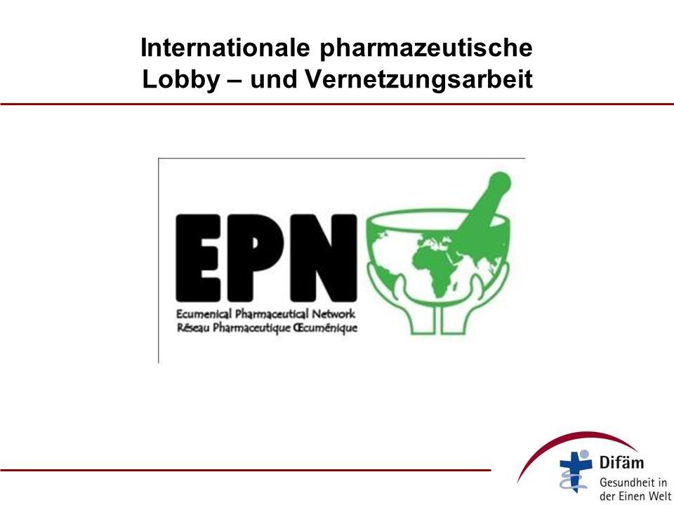 Internationale pharmazeutische Lobby – und Vernetzungsarbeit