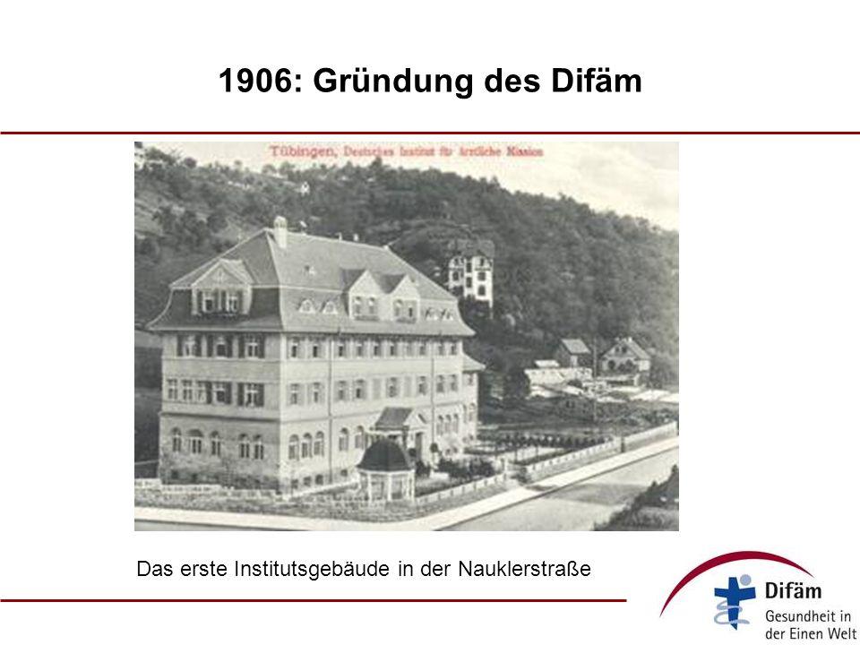 1906: Gründung des Difäm Das erste Institutsgebäude in der Nauklerstraße