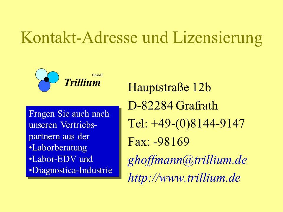 Kontakt-Adresse und Lizensierung Hauptstraße 12b D-82284 Grafrath Tel: +49-(0)8144-9147 Fax: -98169 ghoffmann@trillium.de http://www.trillium.de Trill