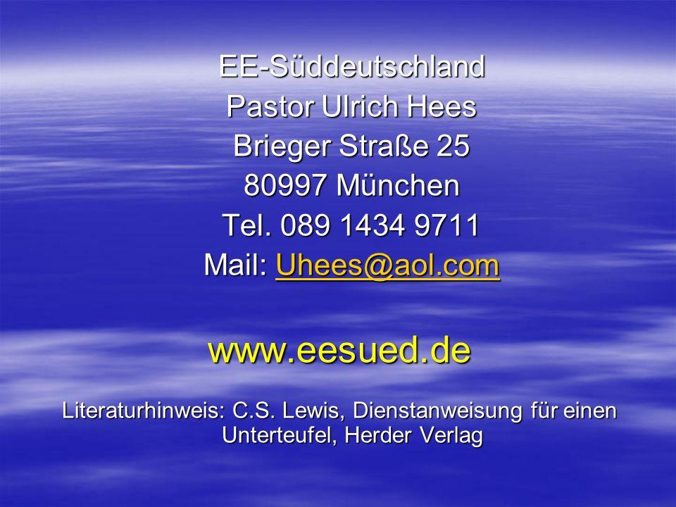 EE-Süddeutschland EE-Süddeutschland Pastor Ulrich Hees Pastor Ulrich Hees Brieger Straße 25 Brieger Straße 25 80997 München 80997 München Tel. 089 143