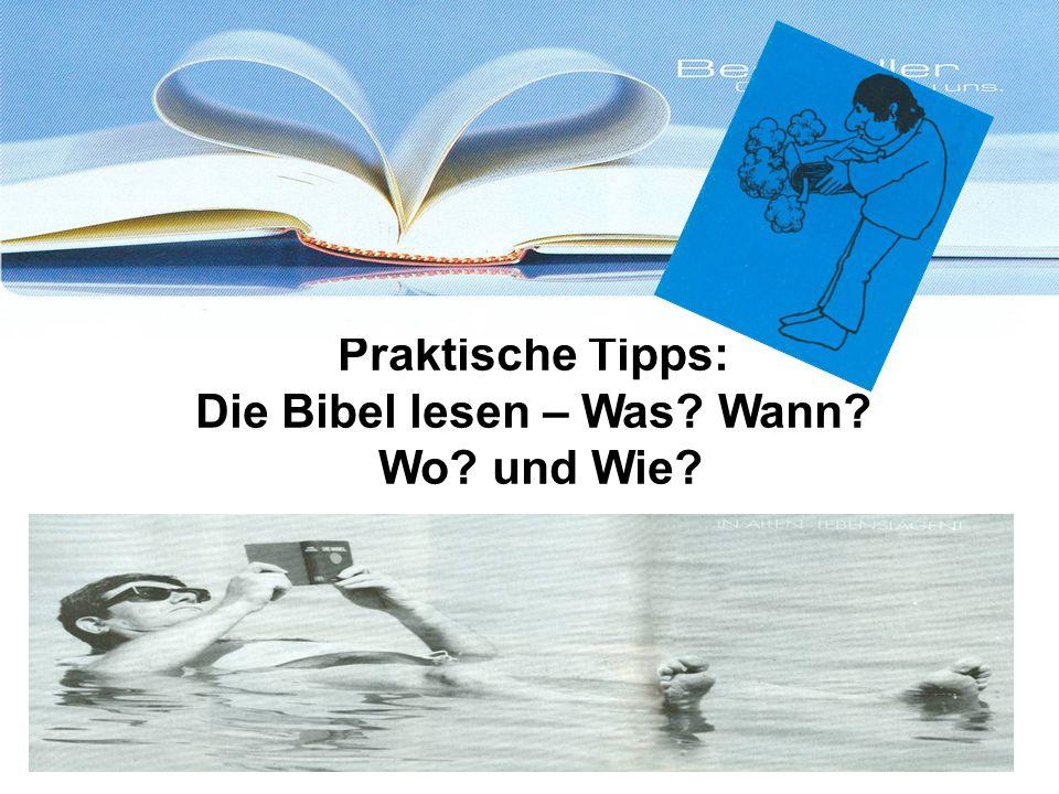 Praktische Tipps: Die Bibel lesen – Was Wann Wo und Wie