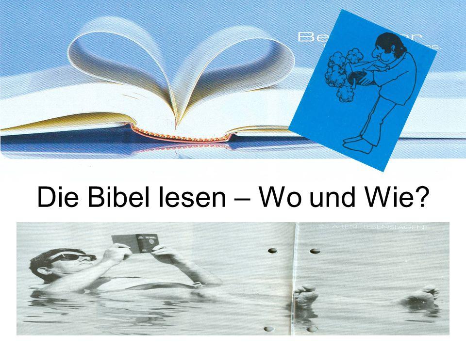 Die Bibel lesen – Wo und Wie?