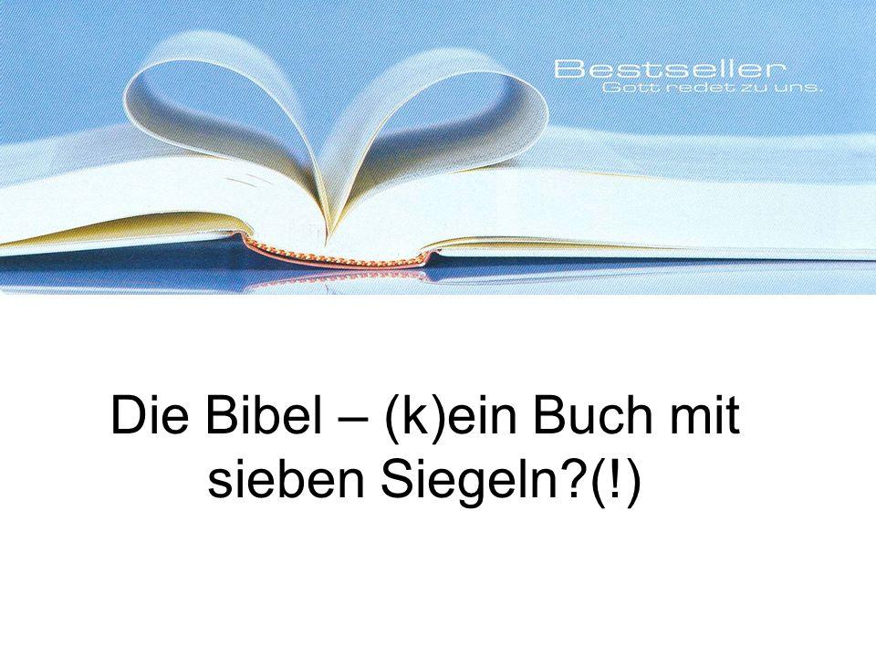 Die Bibel – (k)ein Buch mit sieben Siegeln?(!)