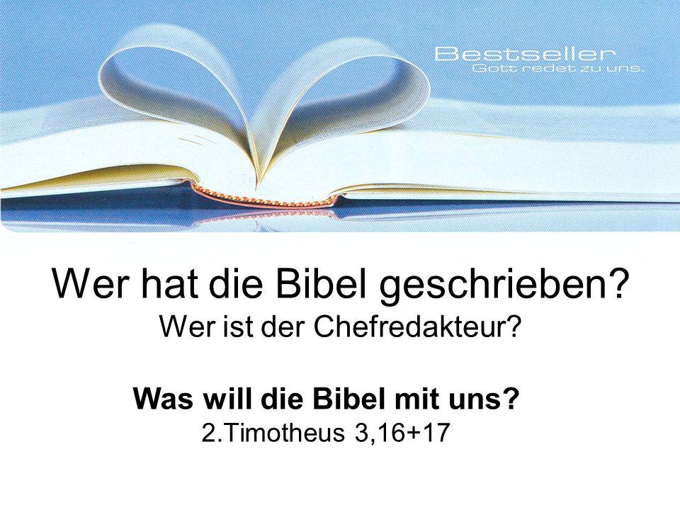 Wer hat die Bibel geschrieben.Wer ist der Chefredakteur.