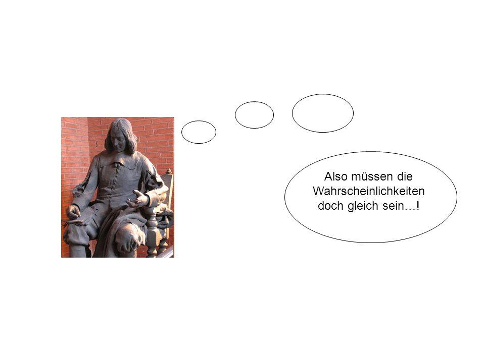 De Méré möchte nun seine Annahme durch einen Versuch beweisen.