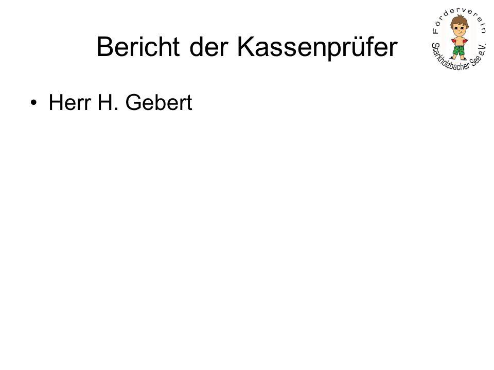 Bericht der Kassenprüfer Herr H. Gebert